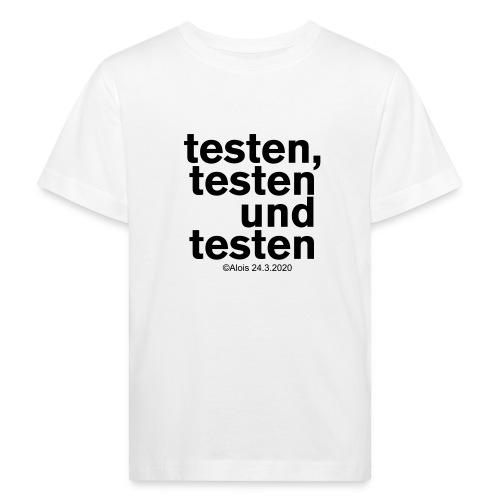 Testen in Zeiten der Krise!!! - Kinder Bio-T-Shirt