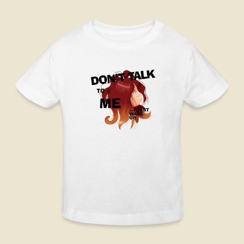 Don't talk to me... - T-shirt bio Enfant