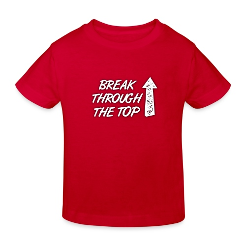 BreakThroughTheTop - Kids' Organic T-Shirt