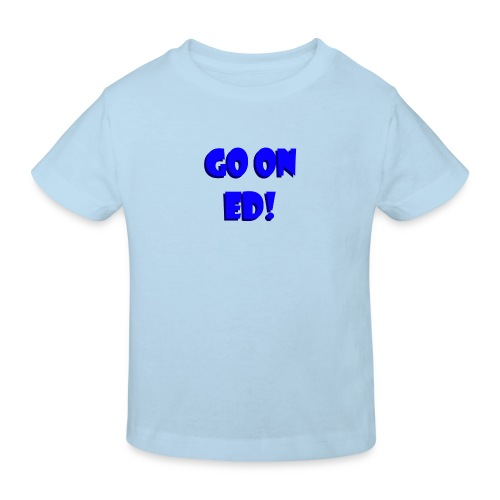 Go on Ed - Kids' Organic T-Shirt