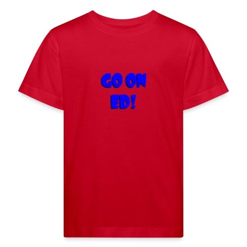 Go on Ed - Kids' Organic T-Shirt