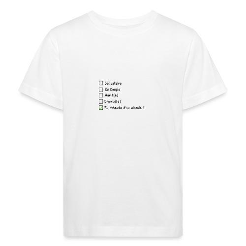 En attente d'un miracle ! - T-shirt bio Enfant