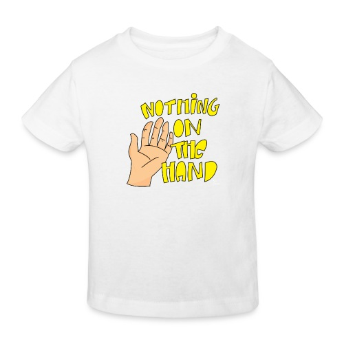 Nothing on the hand - Kinderen Bio-T-shirt