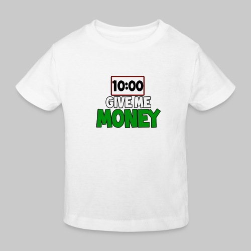 Give me money! - Kids' Organic T-Shirt