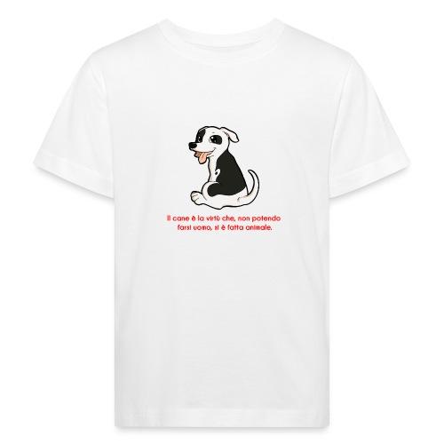 Aforisma cinofilo - Maglietta ecologica per bambini