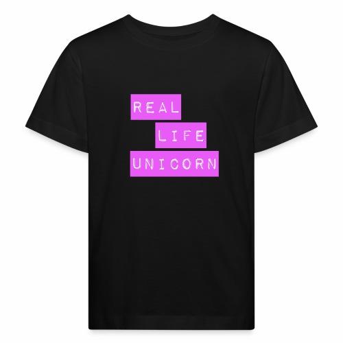 Real life unicorn - Kids' Organic T-Shirt