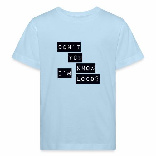 Loco - Kids' Organic T-Shirt
