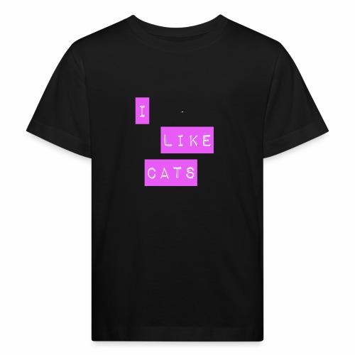 I like cats - Kids' Organic T-Shirt