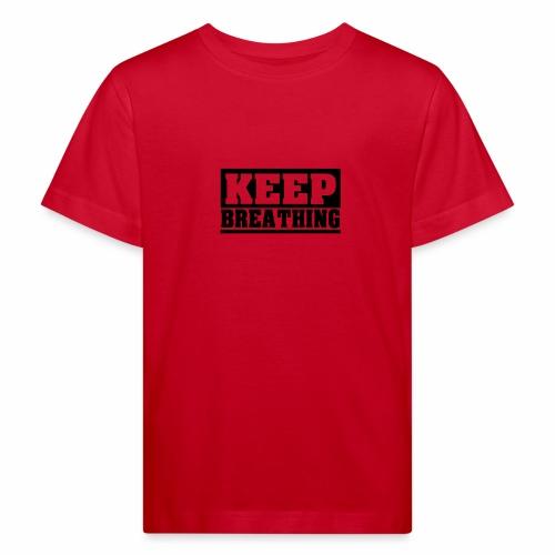 KEEP BREATHING Spruch, atme weiter, schlicht - Kinder Bio-T-Shirt