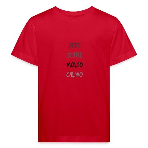 Devi stare molto calmo - Organic børne shirt