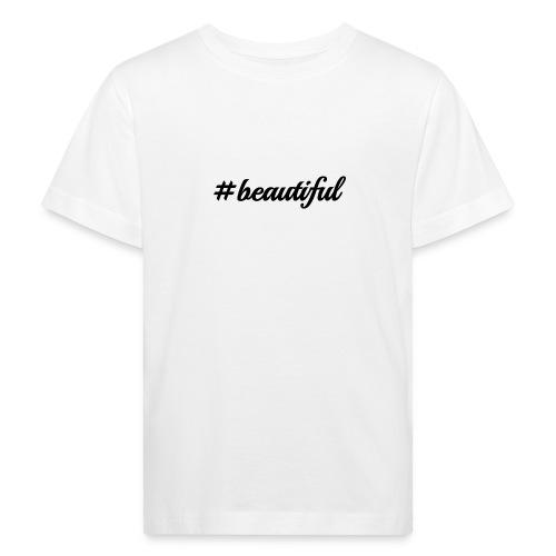 beautiful - Lasten luonnonmukainen t-paita