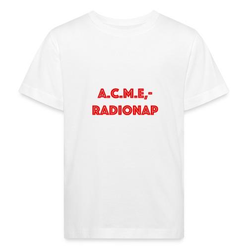 acmeradionaprot - Kinder Bio-T-Shirt