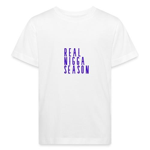 real nigga season blauw - Kinderen Bio-T-shirt