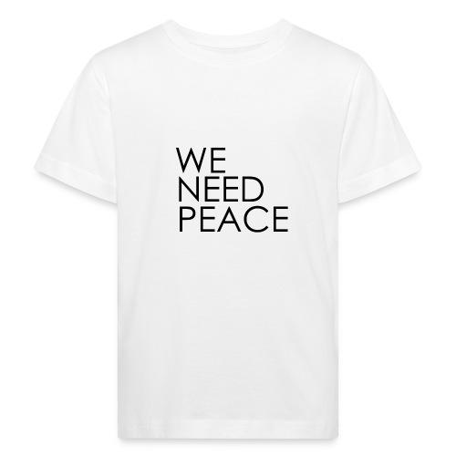 WE NEED PEACE - T-shirt bio Enfant