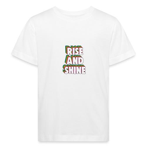 Rise and Shine Meme - Kids' Organic T-Shirt