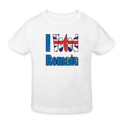 I Voted Remain referendum - Kids' Organic T-Shirt