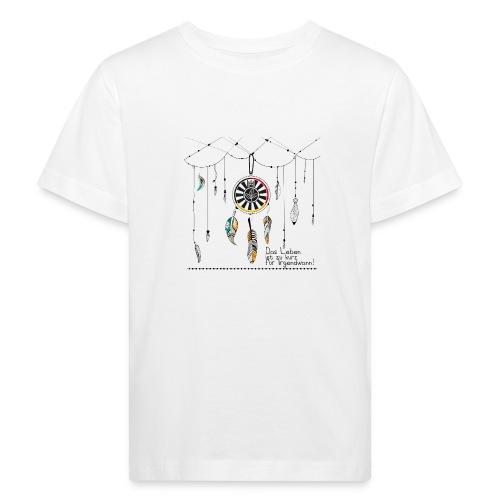 Das Leben ist zu kurz - Kinder Bio-T-Shirt