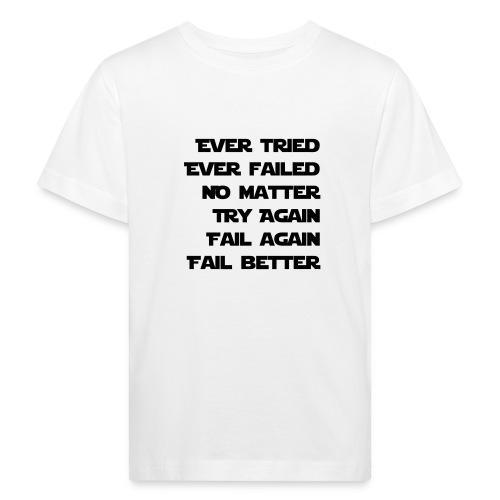 EVER TRIED, EVER FAILED - Kinder Bio-T-Shirt