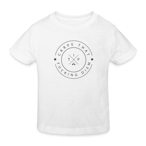 Carpe that f*cking diem - Kids' Organic T-Shirt