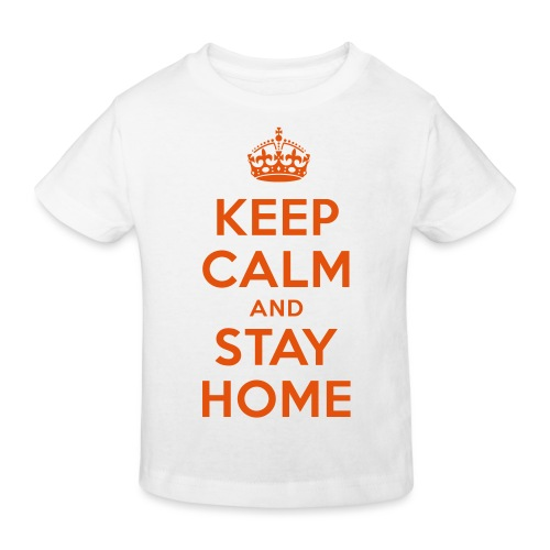 KEEP CALM and STAY HOME - Kinder Bio-T-Shirt