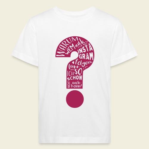Warum folgen - Design schwarz - Kinder Bio-T-Shirt