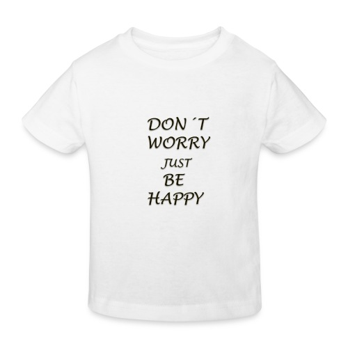 dont worry be HAPPY - Kids' Organic T-Shirt