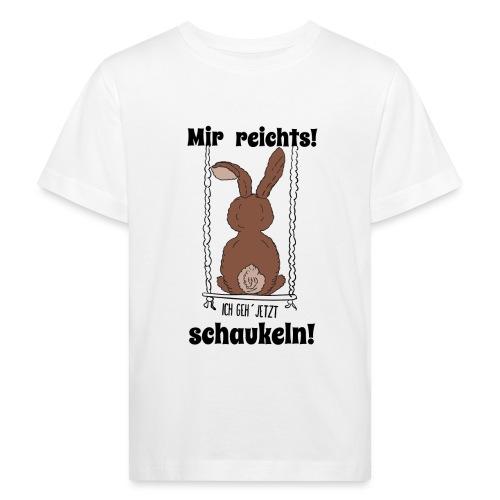 Mir reichts ich geh jetzt schaukeln Hase Kaninchen - Kinder Bio-T-Shirt