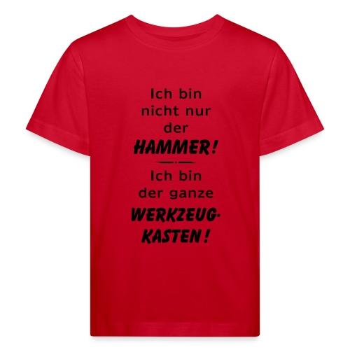 Ich bin nicht nur der Hammer - der Werkzeugkasten - Kinder Bio-T-Shirt