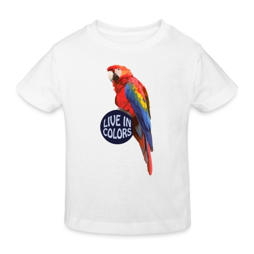 Parrot - Live in colors - Kids' Organic T-Shirt