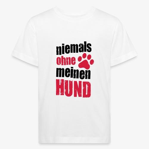 niemals ohne meinen hund - Kinder Bio-T-Shirt