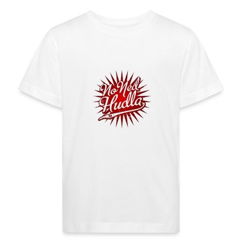 No Ned Hudla - Kinder Bio-T-Shirt