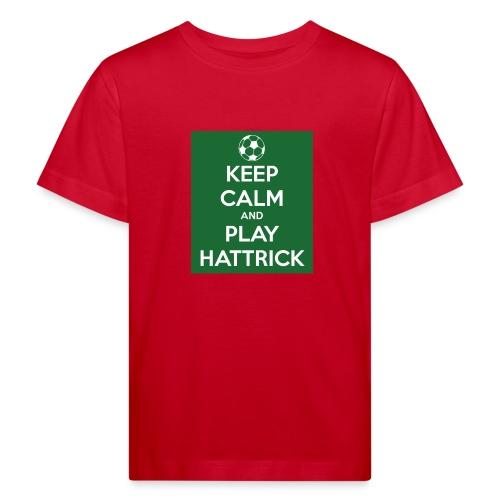 keep calm and play hattrick - Maglietta ecologica per bambini