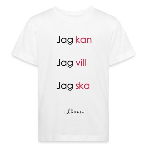 Jag kan jag vill jag ska - Kids' Organic T-Shirt