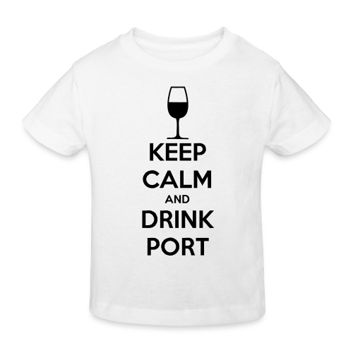 Keep Calm and Drink Port - Kids' Organic T-Shirt