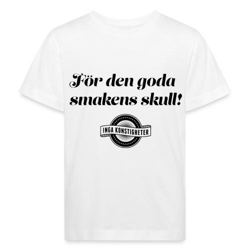 För den goda smakens skull! - Ekologisk T-shirt barn