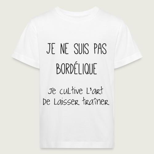 Je ne suis pas bordélique - T-shirt bio Enfant