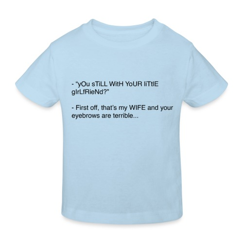 yOu sTiLL WitH YoUR liTtlE girLfRieNd???? - Ekologisk T-shirt barn