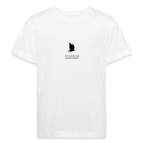 i bin süchtig nach #tirolerbergluft - Kinder Bio-T-Shirt