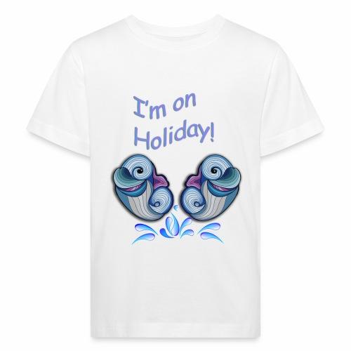 I'm on holliday - Kids' Organic T-Shirt
