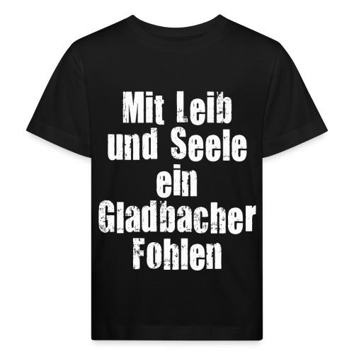 Mit Leib und Seele ein Gladbacher Fohlen1 - Kinder Bio-T-Shirt