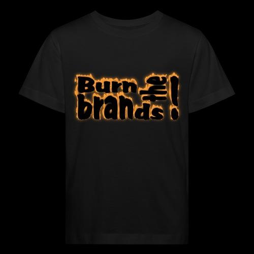 brandsburning - Kinder Bio-T-Shirt