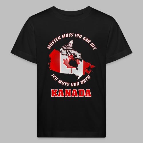 Ich muss nur noch nach Kanada Geschenk Sommer - Kinder Bio-T-Shirt