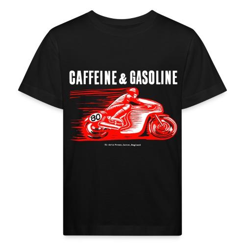 Caffeine & Gasoline white text - Kids' Organic T-Shirt