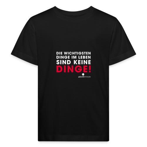 Dinge weiße Schrift - Kinder Bio-T-Shirt