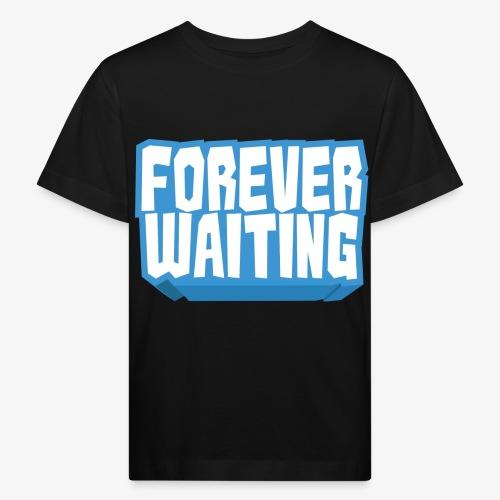 Forever Waiting - Kids' Organic T-Shirt