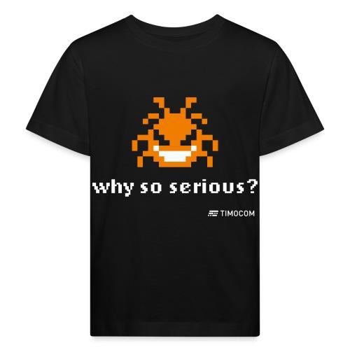 Why so serious - Organic børne shirt