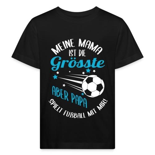 Papa Spielt Fußball Mit Mir - Kinder Bio-T-Shirt