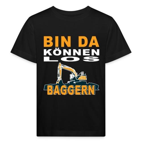 Bin da | Bagger Baustelle Baumaschine Geschenk - Kinder Bio-T-Shirt