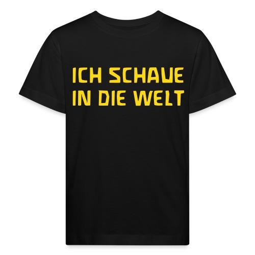 ICH SCHAUE IN DIE WELT - Kinder Bio-T-Shirt