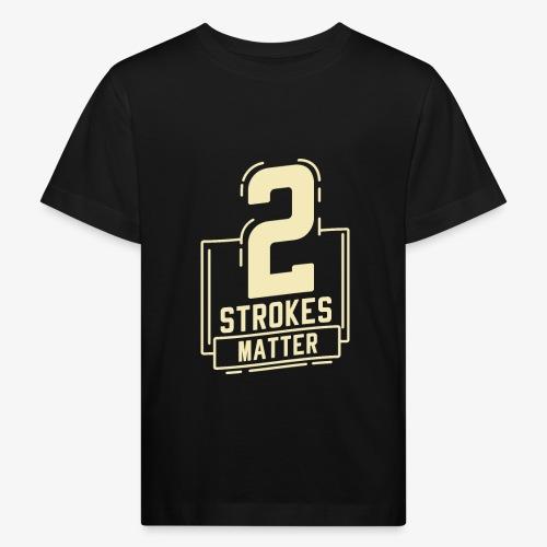 2 Strokes Matter, 2 Takt, Zwei, DIRT BIKE GESCHENK - Kinder Bio-T-Shirt